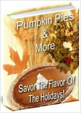 Pumpkin Pies And More