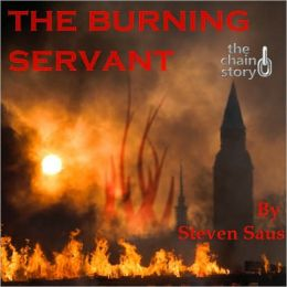 The Burning Servant