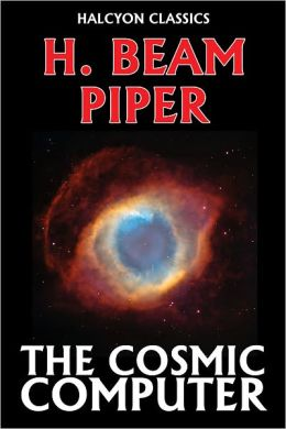 The Cosmic Computer by H. Beam Piper [Federation Series #3]