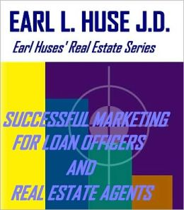 Successful Marketing Strategies & Techniques for Real Estate Agents & Loan Officers