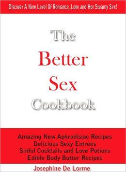 The Better Sex Cookbook