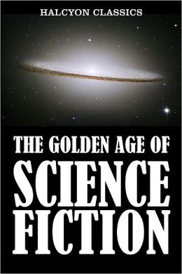 The Golden Age of Science Fiction: An Anthology of 50 Short Stories