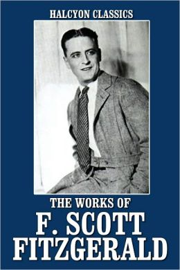 The Works of F. Scott Fitzgerald: 21 Novels and Short Stories
