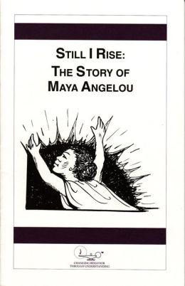 Still I Rise: The Story of Maya Angelou