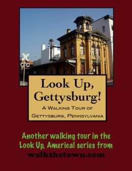 A Walking Tour of Gettysburg, Pennsylvania