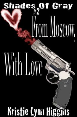 #2 Shades of Gray - From Moscow, With Love (science fiction mystery action adventure series)