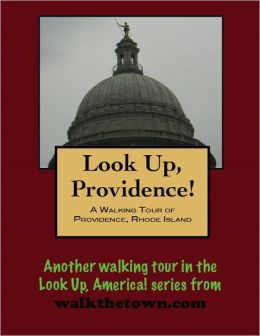 A Walking Tour of Providence, Rhode Island