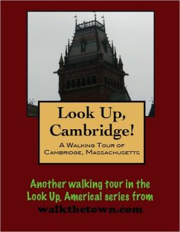 A Walking Tour of Cambridge, Massachusetts
