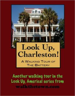A Walking Tour of Charleston - The Battery, South Carolina