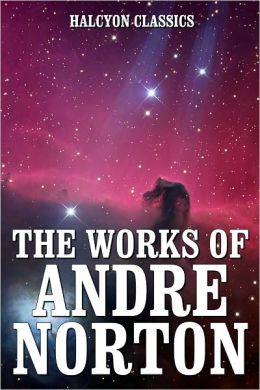The Works of Andre Norton: 14 Books and Short Stories