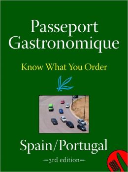 Passeport Gastronomique: Spain/Portugal
