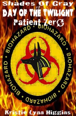 #7 Shades of Gray - Day of the Twilight- Patient Zero (science fiction horror zombie action adventure series)