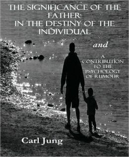 Significance Of The Father In The Destiny Of The Individual