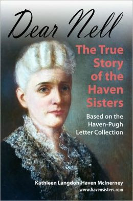Dear Nell: The True Story of the Haven Sisters