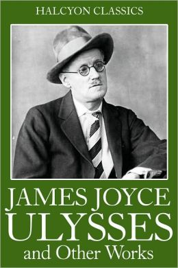 The James Joyce Collection: Ulysses, Dubliners, A Portrait of the Artist as a Young Man, Chamber Music, Exiles