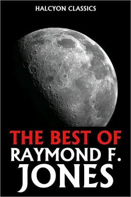 The Best of Raymond F. Jones