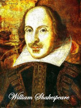The Complete Works of William Shakespeare ~ 197 Plays, Poems & Sonnets
