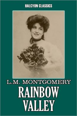 Rainbow Valley by L. M. Montgomery [Anne of Green Gables #5]