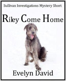Riley Come Home