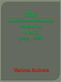 The American Missionary - Volume 50, No. 6