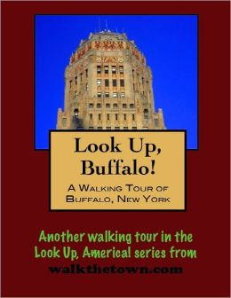 A Walking Tour of Buffalo, New York