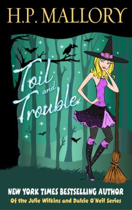 Toil and Trouble (Jolie Wilkins Series #2)