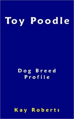 Toy Poodle Dog Breed Profile
