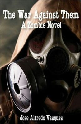War Against Them: A Zombie Novel