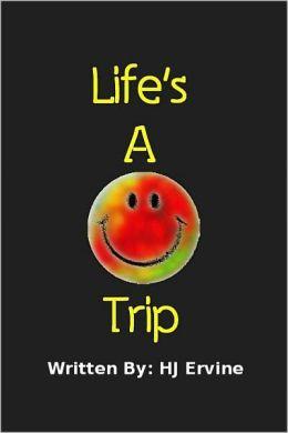 Life's a Trip!