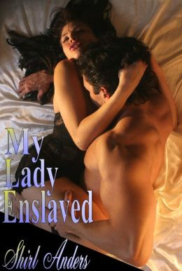My Lady Enslaved