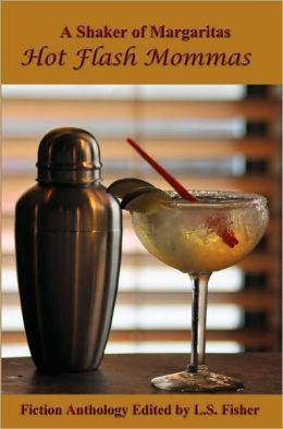 Shaker of Margaritas: Hot Flash Mommas