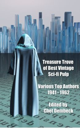 Treasure Trove of the Best Vintage Sci-Fi Pulp: 1941 to 1962