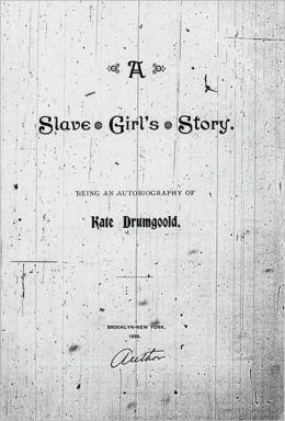 A Slave Girl's Story