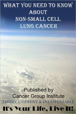 What You Need to Know About Non-Small Cell Lung Cancer - It's Your Life, Live It!