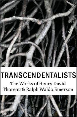 Transcendentalists: The Works of Henry David Thoreau and Ralph Waldo Emerson
