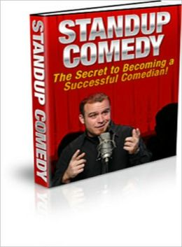 Stand-up Comedy (The Secret to Becoming a Successful Comedian