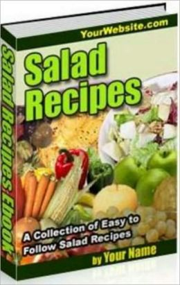 Salad Recipes: Collection of Easy to Follow Salad Recipes