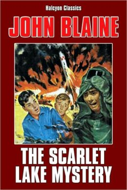 The Scarlet Lake Mystery by John Blaine
