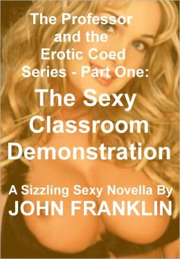 Part One: Sexy Classroom Demonstration