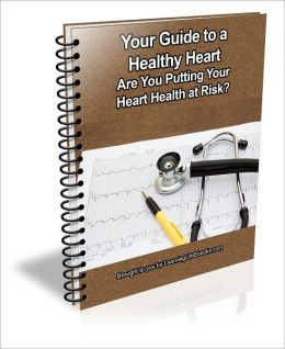 Your Guide to a Healthy Heart: Are You Putting Your Heart Health at Risk?