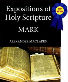 Expositions of Holy Scripture-The Book Of Mark