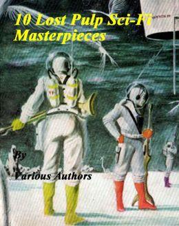 10 Lost Pulp Sci-Fi Masterpieces