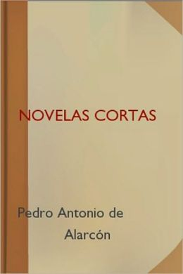 Novelas Cortas (Spanish Edition)