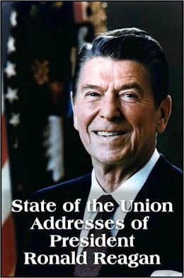 State of the Union Addresses of President Ronald Reagan