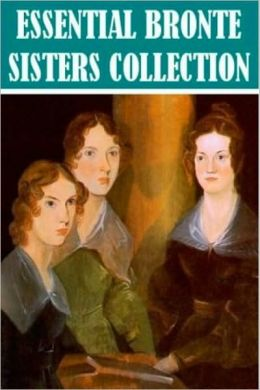 The Essential Brontë Sisters Collection