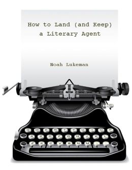 How to Land (and Keep) a Literary Agent