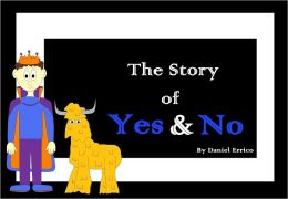 The Story of Yes and No