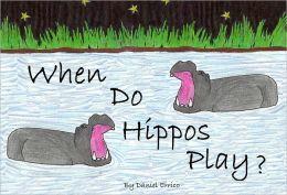 When Do Hippos Play? (PLUS Surprise eBook!)