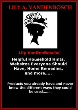 Helpful Household Hints, Websites Everyone Should Have, Home Remedies, and more…..