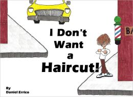 I Don't Want a Haircut! (PLUS Surprise eBook!)